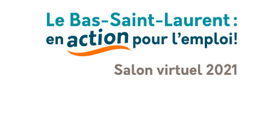 Salon virtuel 2021 En action pour l'emploi - Bas-St-Laurent